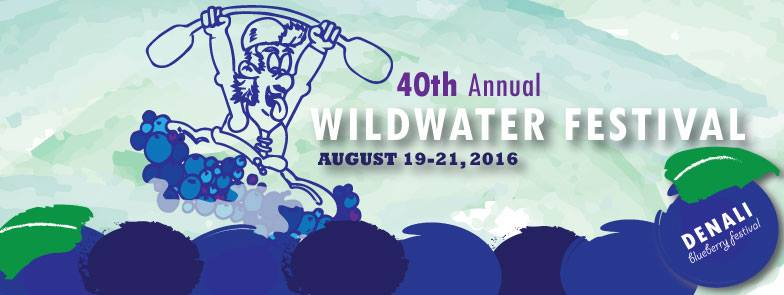40th Annual Nenana Wildwater Festival – August 19-21, 2016