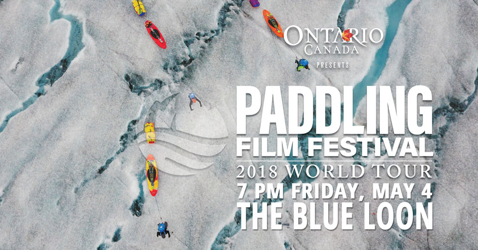 Paddling Film Festival – May 4, 2018