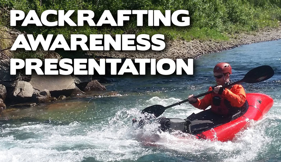 Packrafting Awareness Presentation – April 26, 2018 at Beaver Sports