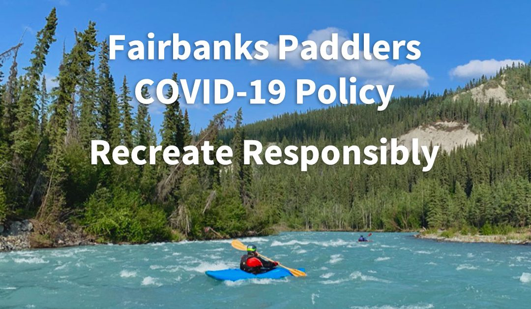 Fairbanks Paddlers COVID-19 Policy