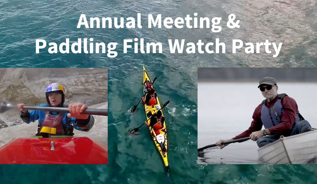 Virtual Annual Meeting and Paddling Film Watch Party